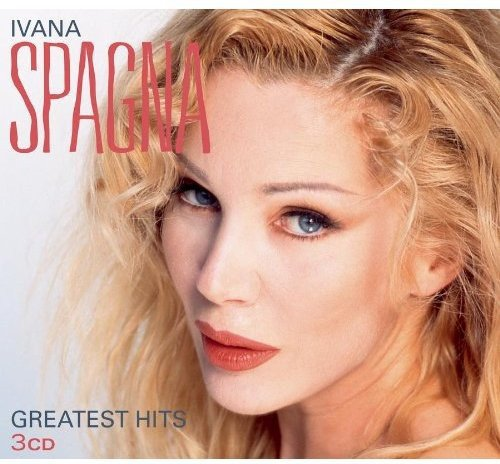 Ivana Spagna Greatest Hits