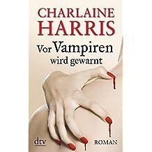 Vor Vampiren wird gewarnt: Roman
