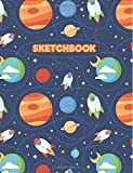"""Sketchbook: Space Exploration: 120 Pages of 8.5"""" x 11"""" Blank Paper for Drawing, Sketching and Doodling (Sketchbook for Kids)"""