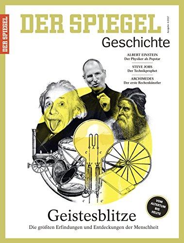 Preisvergleich Produktbild SPIEGEL GESCHICHTE 4 / 2017: Geistesblitze