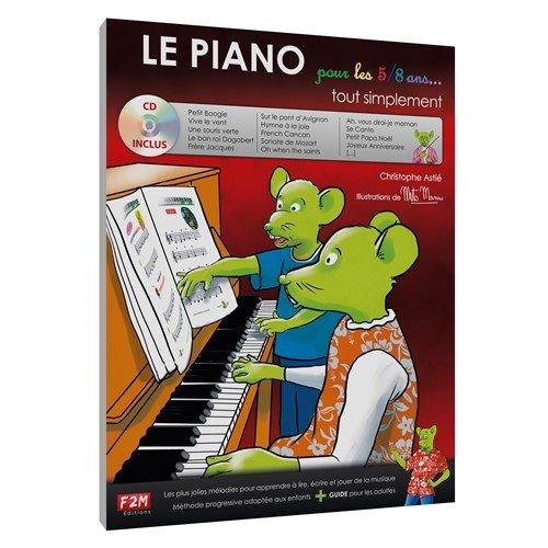 Le Piano pour les 5/8 Ans Tout Simplement (Livre/CD) par Christophe Astie