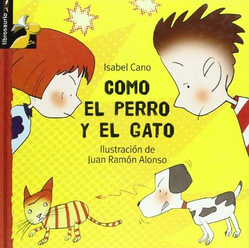Como el perro y el gato (Librosaurio + 3 Años) por Isabel Cano Guijarro