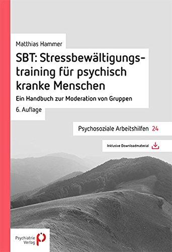 sbt-stressbewaltigungstraining-fur-psychisch-kranke-menschen-ein-handbuch-zur-moderation-von-gruppen