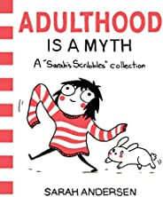 Adulthood Is a Myth: A Sarah's Scribbles Collection (Volum