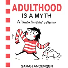 Adulthood Is a Myth: A Sarah's Scribbles Collection (English Edition)