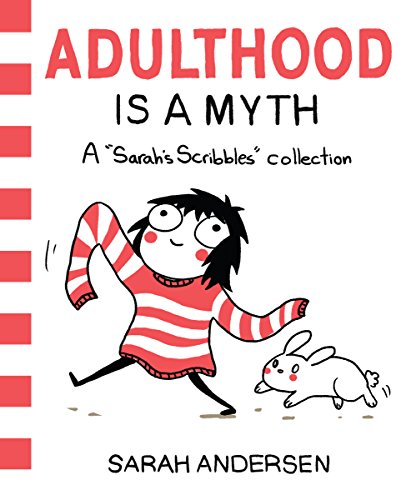 Adulthood Is a Myth: A Sarah's Scribbles Collection par Sarah Andersen
