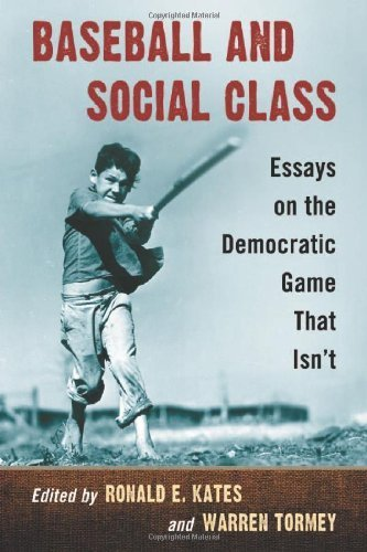 Baseball and Social Class: Essays on the Democratic Game That Isn't by Ronald E. Kates, Warren Tormey (2012) Paperback
