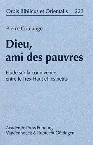 Dieu, Ami Des Pauvres: Etude Sur La Connivence Entre Le Tres-haut Et Les Petits par Pierre Coulange