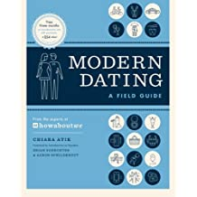 Modern Dating: A Field Guide