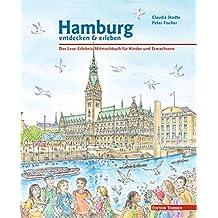 Hamburg entdecken und erleben. Das Lese-Erlebnis-Mitmachbuch für Kinder und Erwachsene