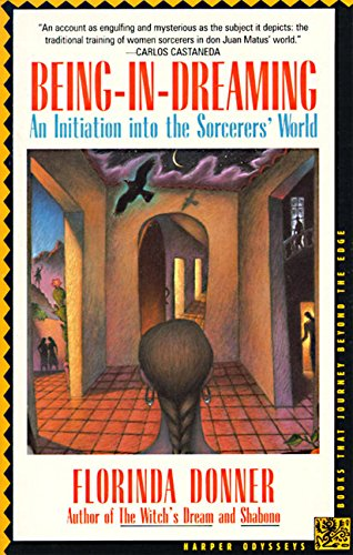 Being-In-Dreaming: An Initiation into the Sorcerer's World (Harper Odyssey)