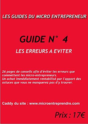 MICRO-ENTREPRENEUR : LES ERREURS A EVITER (French Edition)