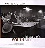 Chicago's South Side, 1946-1948 (Series in Contemporary Photography, 1)