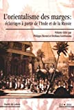 Études de Lettres, N 296, Vol. 2-3/09-2014. l'Orientalisme des Marges : Eclairages a Partir de l'in