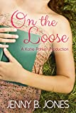 On the Loose (A Katie Parker Production, Book 2) by Jenny B. Jones