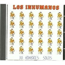 30 Hombres Solos by Los Inhumanos