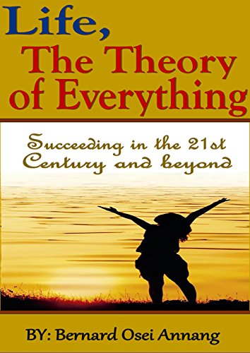 Life, The theory of Everything: Succeeding in the 21st century and beyond (English Edition)