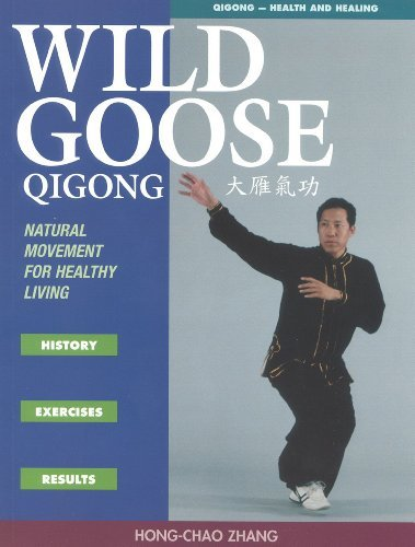 Wild Goose Qigong: Natural Movement for Healthy Living by Hong-Chao Zhang (2000-04-11)