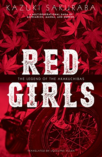 Red Girls: The Legend of the Akakuchibas (English Edition)