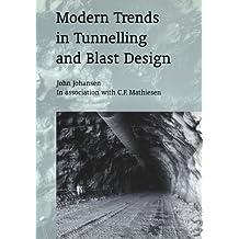 Modern Trends in Tunnelling and Blast Design by John Johansen (2000-01-17)