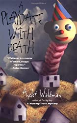 Playdate with Death (Mommy-Track Mysteries) by Ayelet Waldman (2002-06-04)