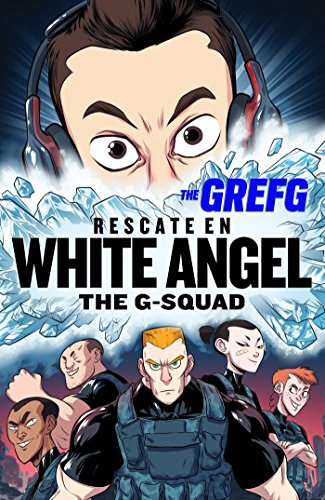 Rescate en White Angel (The G-Squad) (Influencers) por The Grefg The Grefg