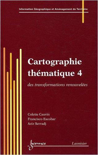 Cartographie thématique : Tome 4, Des transformations renouvelées