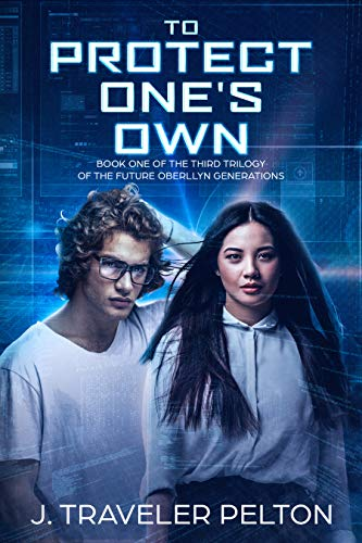 To Protect One's Own: Book One of the Future Generations  of the  Oberllyn Family Chronicles (English Edition)