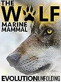 The Wolf: Marine Mammal Evolution Unfolding
