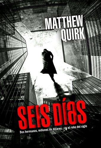 Seis días (Thriller (roca)) por Matthew Quirk