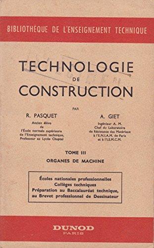 Technologie de construction - tome III - Organes de machine