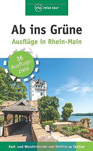 Ab ins Grüne – Ausflüge in Rhein-Main: Rad- und Wandertouren von Station zu Station (Tour-bus Zu)