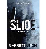 [ Slide ] By Leigh, Garrett (Author) [ Oct - 2013 ] [ Paperback ]
