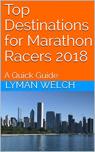Top Destinations for Marathon Racers 2018: A Quick Guide (English Edition)