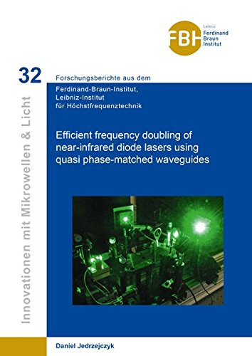 Efficient frequency doubling of near-infrared diode lasers using quasi phase-matched waveguides (Innovationen mit Mikrowellen und Licht)