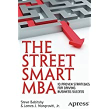 The Street Smart MBA: 10 Proven Strategies for Driving Business Success (English Edition)