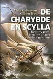 De Charybde en Scylla - Risques, périls et fortunes de mer du XVIe siècle à nos jours