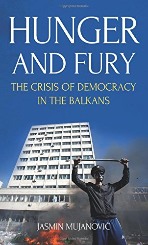 Hunger and Fury: The Crisis of Democracy in the Balkans par Jasmin Mujanovic