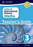 Oxford International Primary Maths: Stage 3: Age 7-8: Teacher's Guide 3