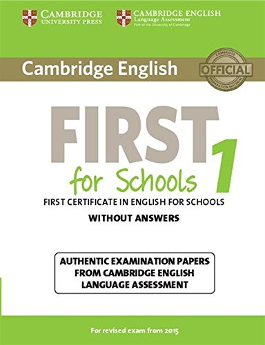 Cambridge English First 1 for Schools for Revised Exam from 2015 Student's Book without Answers (FCE Practice Tests) por Cambridge English Language Assessment