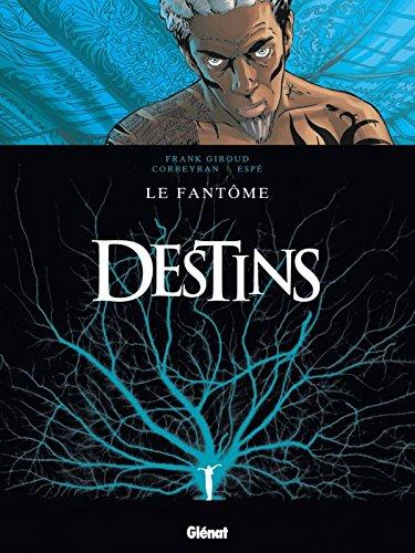Destins - Tome 05: Le Fantôme