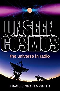 Unseen Cosmos: The Universe in Radio by [Graham-Smith, Francis]