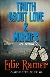 Truth About Love & Murder (Volume 1) by Edie Ramer (2015-07-20)