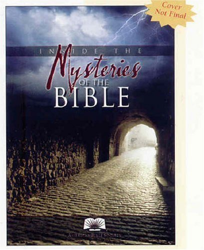 Inside the Mysteries of the Bible : New Perspectives on Ancient Truths (American Bible Society) by The American Bible Society (2006-10-10)