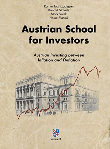 Austrian School for Investors: Austrian Investing between Inflation and Deflation (English Edition)