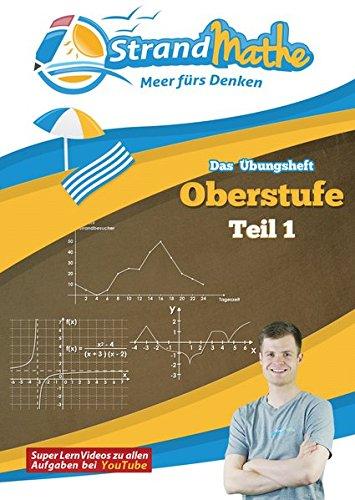 StrandMathe Mathematik Oberstufe Teil 1 - Analysis/Abitur - Übungsheft und Lernheft Gymnasium Klasse 11/12 - Matheaufgaben Abiturvorbereitung - ... (StrandMathe Oberstufe / Teil 1, 2, 3 und 4)