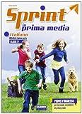 Sprint in prima media. Italiano. Per la Scuola elementare