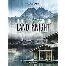 Tutti gli assassini di Land Knight - Volume 1 (Thriller)