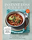 THE INSTANT NATIONAL BESTSELLER • Brittany Williams lost more than 125 pounds using her Instant Pot® and making all her meals from scratch. Now she shares 125 quick, easy, and tasty whole food recipes that can help you reach your weight loss goals, t...