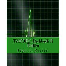 """TATORT: Drehbuch II / Thriller: """"Babyfon - Mörder im Kinderzimmer"""", """"Von Arbeit stirbt kein Mensch"""", """"paradiso"""": Volume 2"""
